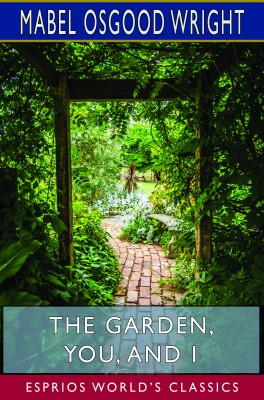 The Garden, You, and I (Esprios Classics)