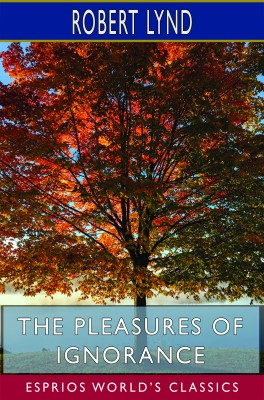 The Pleasures of Ignorance (Esprios Classics)