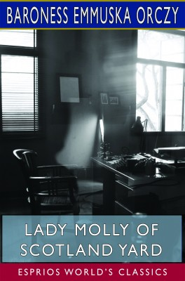 Lady Molly of Scotland Yard (Esprios Classics)