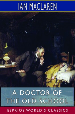 A Doctor of the Old School (Esprios Classics)
