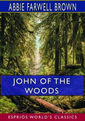 John of the Woods (Esprios Classics)