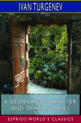 A Desperate Character and Other Stories (Esprios Classics)