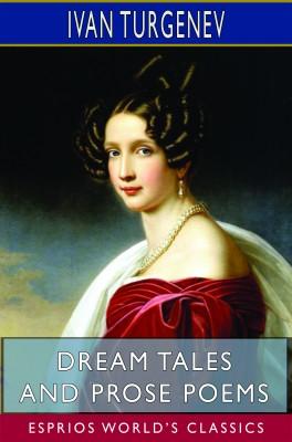 Dream Tales and Prose Poems (Esprios Classics)