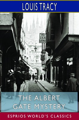The Albert Gate Mystery (Esprios Classics)