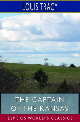 The Captain of the Kansas (Esprios Classics)
