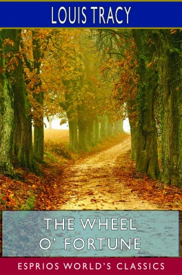 The Wheel O' Fortune (Esprios Classics)