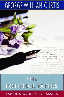 The Potiphar Papers (Esprios Classics)