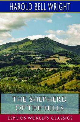 The Shepherd of the Hills (Esprios Classics)