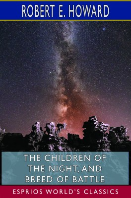 The Children of the Night, and Breed of Battle (Esprios Classics)