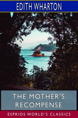 The Mother's Recompense (Esprios Classics)