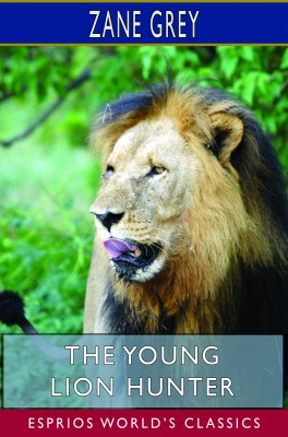 The Young Lion Hunter (Esprios Classics)