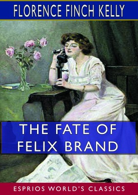 The Fate of Felix Brand (Esprios Classics)