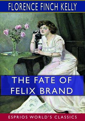 The Fate of Felix Brand (Esprios Classics)