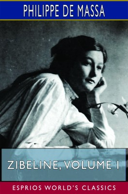 Zibeline, Volume I (Esprios Classics)