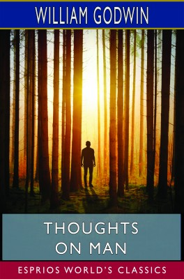 Thoughts on Man (Esprios Classics)
