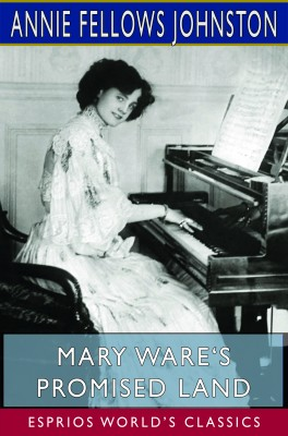 Mary Ware's Promised Land (Esprios Classics)