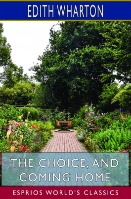 The Choice, and Coming Home (Esprios Classics)
