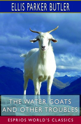 The Water Goats and Other Troubles (Esprios Classics)