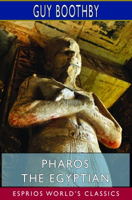 Pharos the Egyptian (Esprios Classics)