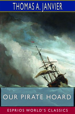 Our Pirate Hoard (Esprios Classics)