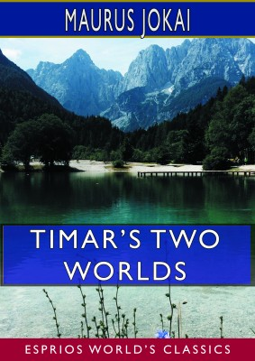 Timar's Two Worlds (Esprios Classics)