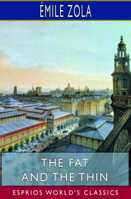 The Fat and the Thin (Esprios Classics)