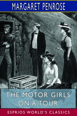 The Motor Girls on a Tour (Esprios Classics)