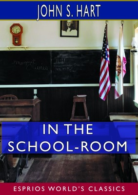 In the School-Room (Esprios Classics)