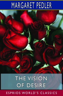 The Vision of Desire (Esprios Classics)