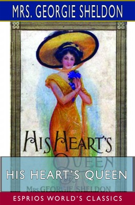 His Heart's Queen (Esprios Classics)