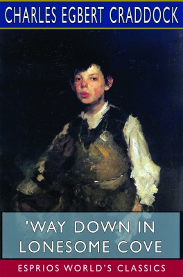 'Way Down in Lonesome Cove (Esprios Classics)