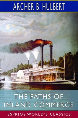 The Paths of Inland Commerce (Esprios Classics)